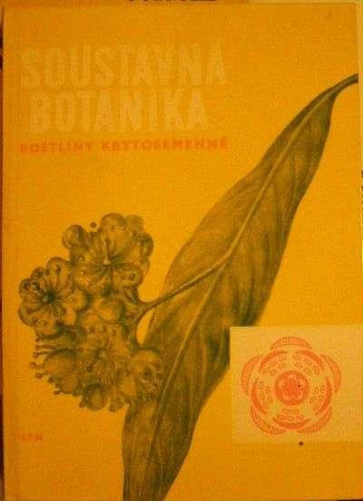 Soustavná botanika (rostliny krytosemenné) - kol. autorů