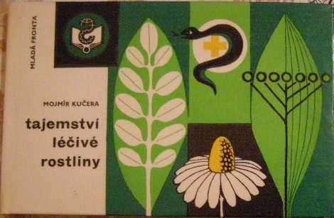 Tajemství léčivé rostliny - M. Kučera