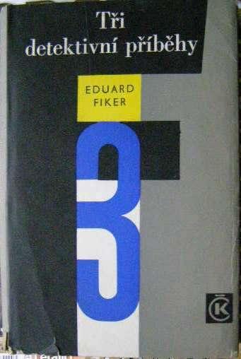 Tři detektivní příběhy - E. Fiker