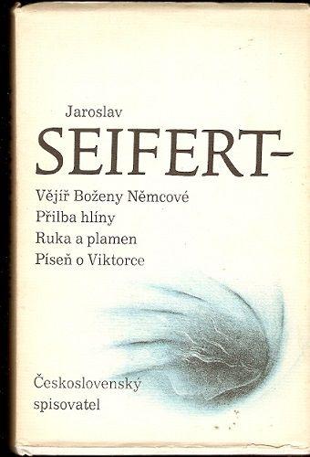 Vějíř B. Němcové, Přilba hlíny, Ruka a plamen, Píseň o Viktorce - J. Seifert
