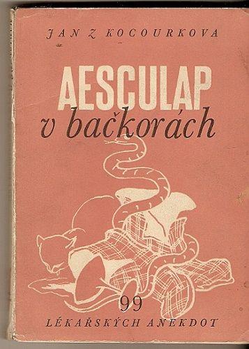 Aeskulap v bačkorách (99 lékařských anekdot) - Jan z Kocourkova