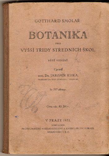 Botanika pro vyšší třídy středních škol (1931) - Gothard Smolař