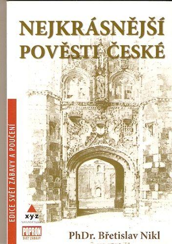 Nejkrásnější pověsti české - PHDr. B. Nikl