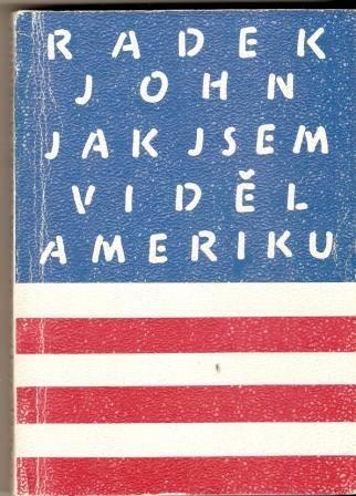 Jak jsem viděl Ameriku - R. John (podpis autora)