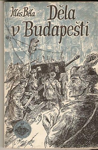 Děla v Budapešti - Illés Béla