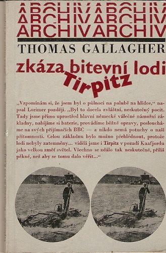 Zkáza bitevní lodi Tirpitz - T. Gallagher