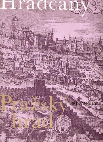 Hradčany a Pražský hrad - ing., arch. J. Vančura