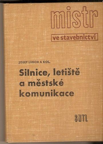Silnice, letiště a městské komunikace - J. Lerch a kol.