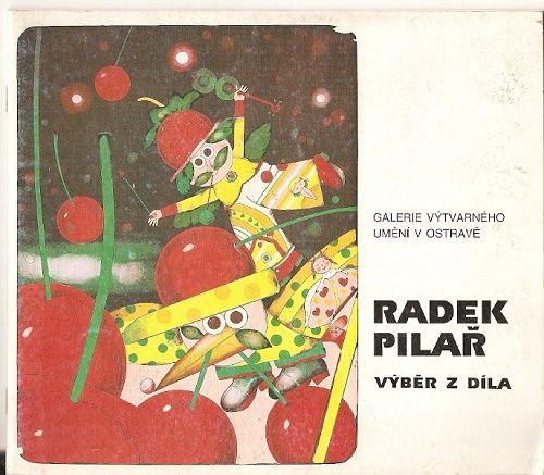 Radek Pilař - výběr z díla - katalog výstavy