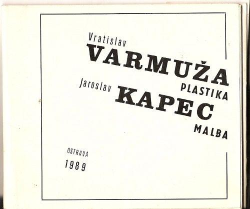 Vratislav Varmuža - plastika, Jaroslav Kapec - malba