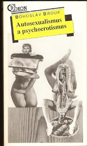 Autosexualismus a psychoerotismus - B. Brouk