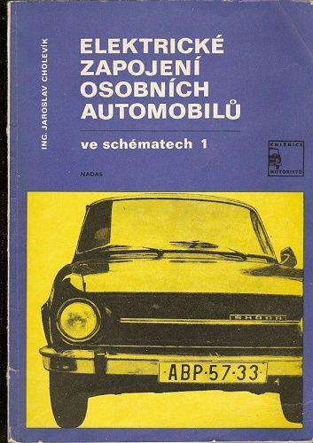 Elektrické zapojení osobních automobilů ve schematech 1 a 2 - ing. J. Cholevík