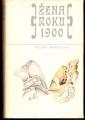 Zvětšit fotografii - Žena roku 1900 - H. Šmahelová