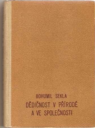 Dědičnost v přírodě a ve společnosti - Dr. B. Sekla