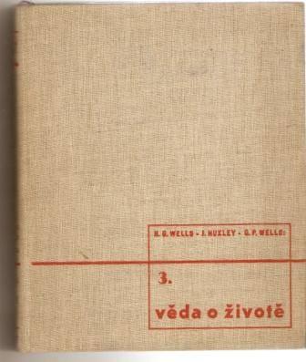 Věda o životě 3. - H. G. Wells, J. Huxley, G. P. Wells