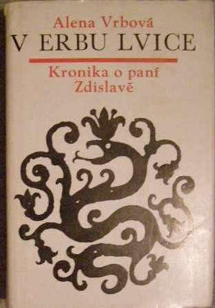 V erbu lvice (Kronika o paní Zdislavě) - A. Vrbová