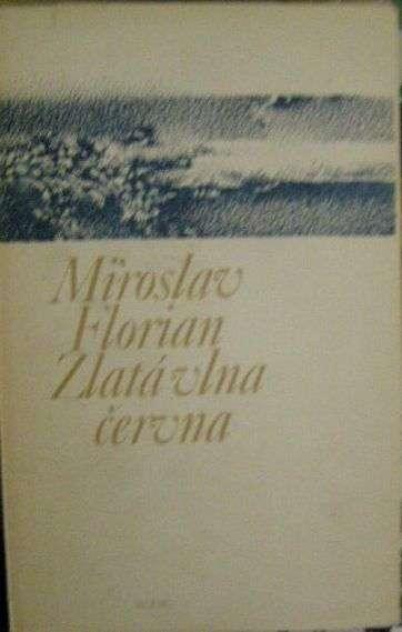 Zlatá vlna června - M. Florian (podpis autora)