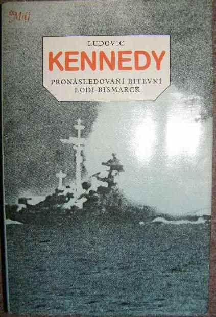 Pronásledování bitevní lodi Bismarck - L. Kennedy