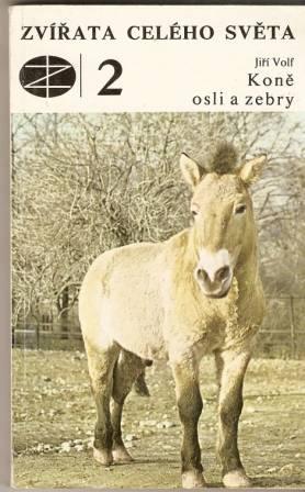 Zvířata celého světa - Koně, osli a zebry