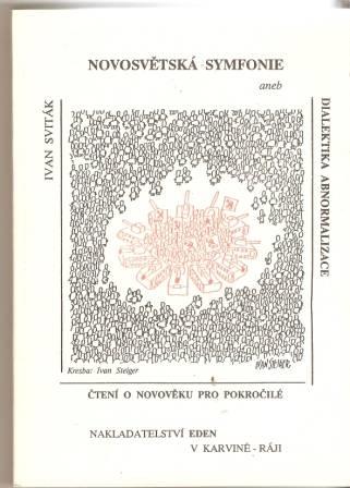 Novosvětská symfonie aneb dialektika abnormalizace - I. Sviták