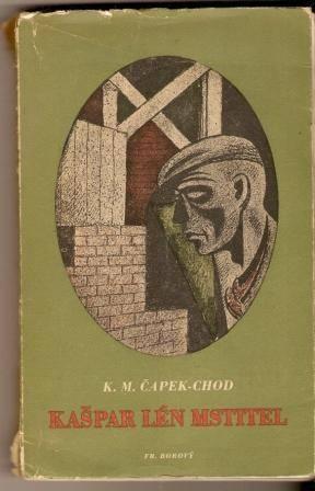 Kašpar Lén Mstitel - K. M. Čapek - Chod
