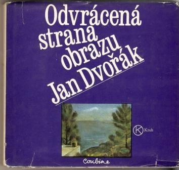 Odvrácená strana obrazu (O. Kubín) - J. Dvořák