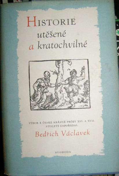 Historie utěšené i kratochvilné - B. Václavek