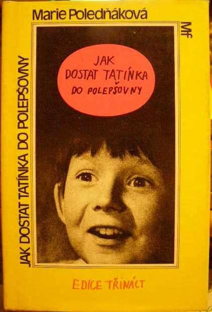 Jak dostat tatínka do polepšovny - M. Poledňáková