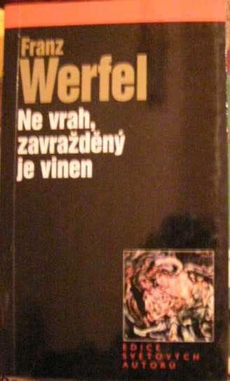 Ne vrah, zavražděný je vinen - F. Werfel