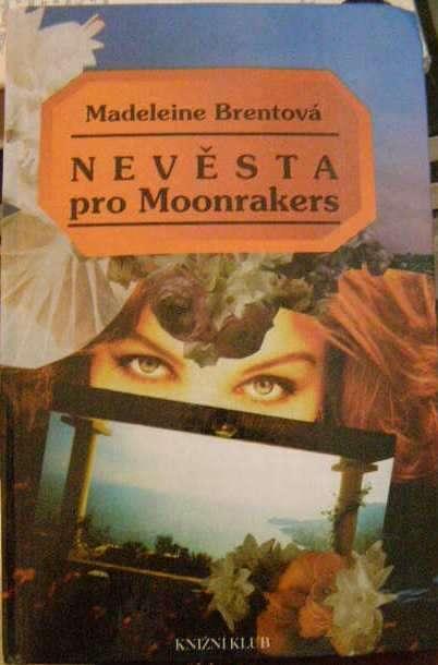 Nevěsta pro Moonrakers - M. Brentová