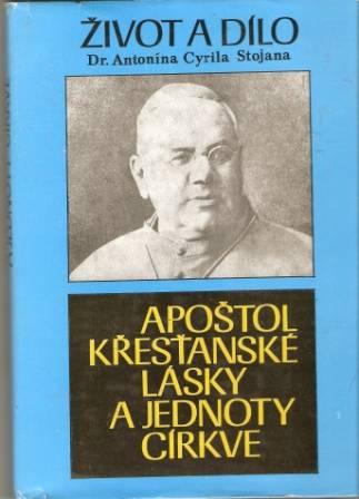 Apoštol křesťanské lásky a jednoty církve (život a dílo dr. A. C. Stojana