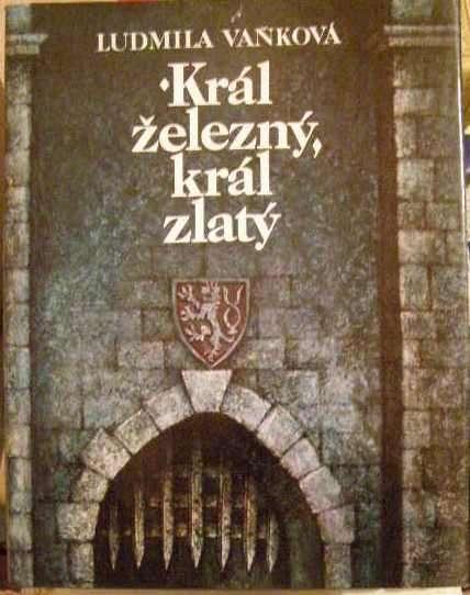 Král železný a zlatý - L. Vaňková