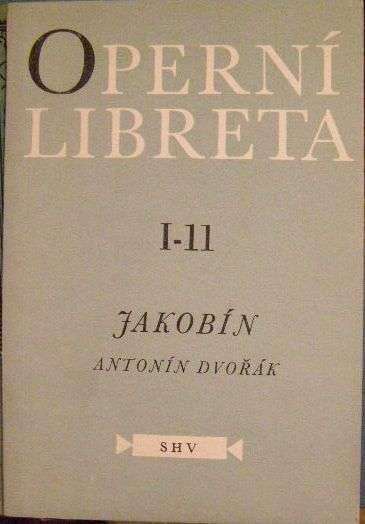 Operní libreta - Jakobín - Ant. Dvořák
