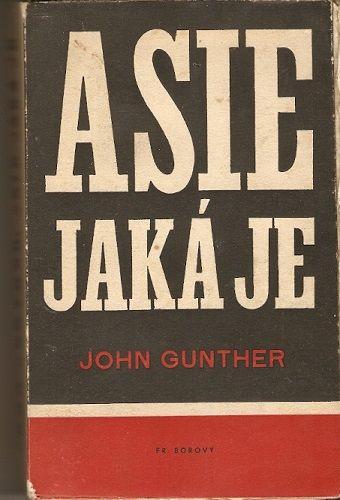 Asie jaká je - J. Gunther