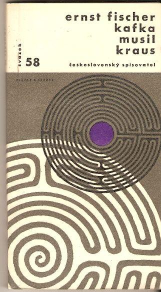 Kafka, Musil, Kraus - E. Fischer