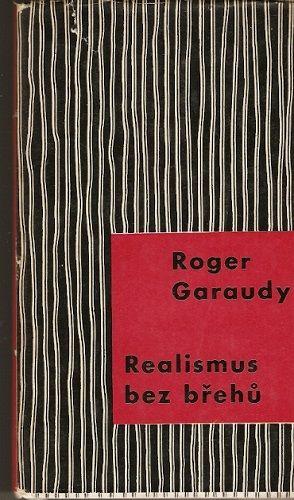 Realismus bez břehů (Picasso, Kafka, Saint-John Perse) - R. Garaudy