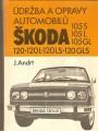 Údržba a opravy automobilů Škoda 105 S, L, GL, 120 L, LS a GLS - J. Andrt