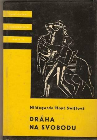 Dráha na svobodu - H. Hoyt Swiftová