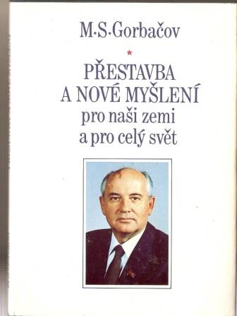 Přestavba a nové myšlení pro naši zemi a celý svět - M. S. Gorbačov