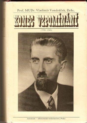 Konec vzpomínání 1938 - 1945 - prof. V. Vondráček