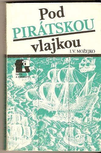 Pod pirátskou vlajkou - I. V. Možejko