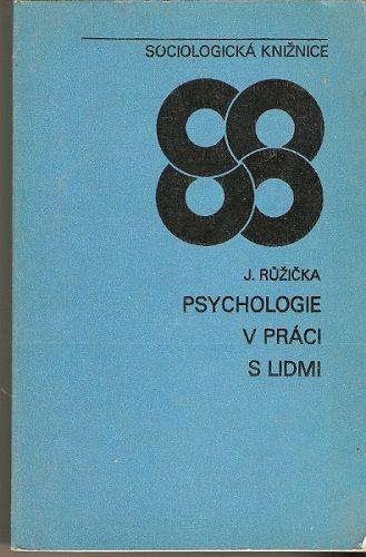 Psychologie při práci s lidmi - J. Růžička