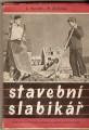 Stavební (stavba) slabikář - L. Novák, R. Zelinka