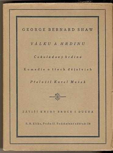 Válku a hrdinu (Čokoládový hrdina) - G. B. Shaw