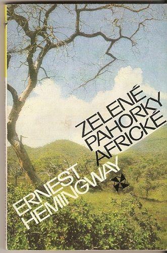 Zelené pahorky africké - E. Hemingway