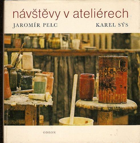 Návštěvy v ateliérech - J. Pelc, K. Sýs