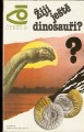 Žijí ještě dinosauři ? - A. Kondratov