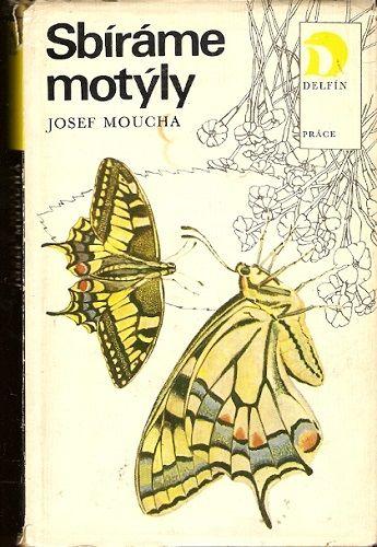 Sbíráme motýly - J. Moucha