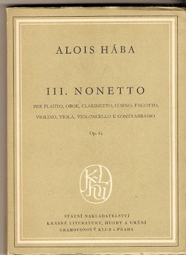 III. nonetto per flauto, oboe, clarinetto, corno, violino, viola atd. - A. Hába