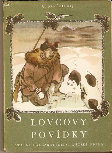 Lovcovy povídky - G. Skrěbickij